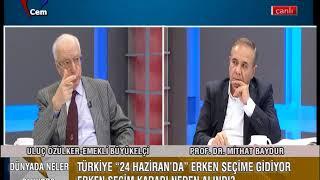 Erken Seçim kararı neden alındı? - Uluç Özülker ve Prof. Dr. Mithat Baydur