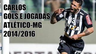 Gambar cover Carlos - Gols, Assistências e Jogadas: Atlético-MG (2014/2016) HD
