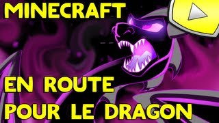 Minecraft : En Route pour le Dragon !