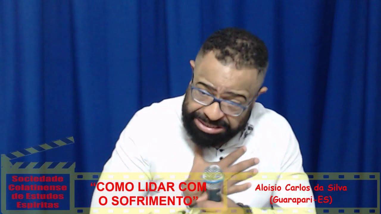 """""""Como lidar com o Sofrimento"""", com Aloisio Carlos da Silva"""