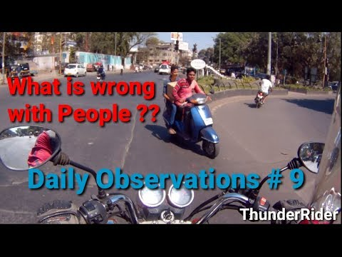PUNE | Daily Observations # 9 | What is wrong with People ? | Traffic Vioaltions