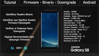 Downgrade - Firmware - Binario - Desbloqueo OEM - Samsung