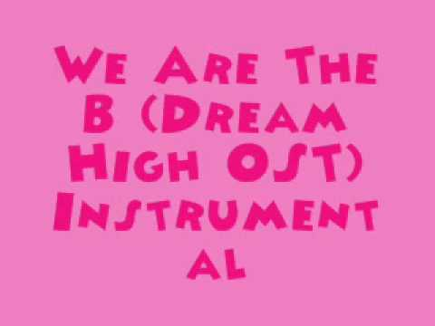 We Are The B (Dream High OST) [MR] (Instrumental) + DL link