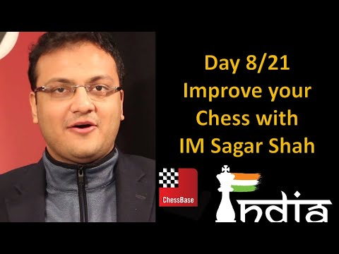 Day 8/21: Improve Your Chess With IM Sagar Shah