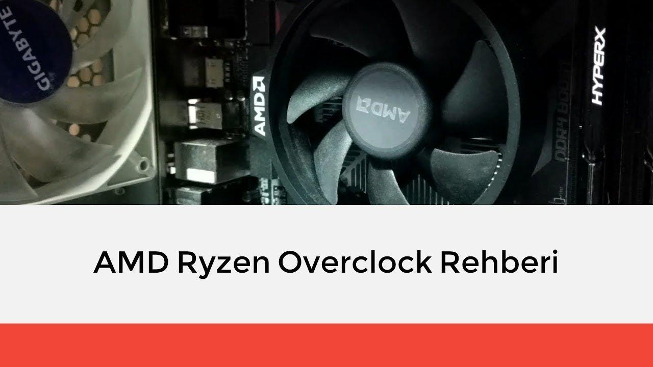 AMD Ryzen İşlemciler Nasıl Overclock Yapılır? AMD Ryzen Overclock Rehberi │ Ryzen 3 1200 - YouTube