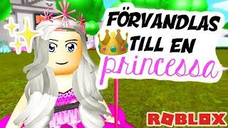 Becomes a Princessa 👸 Roblox Swedish