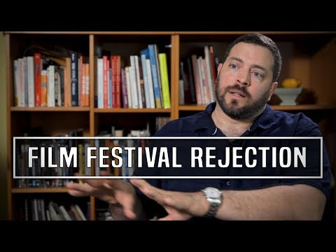 Top 4 Reasons Why A Movie Will Receive A Film Festival Rejection - Daniel Sol