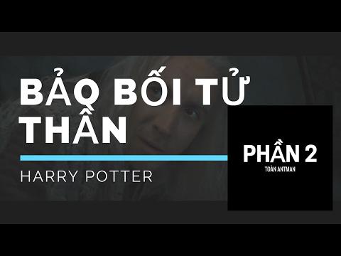 (PHẦN 2)HARRY POTTER VÀ BẢO BỐI TỬ THẦN