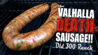 THE VALHALLA DEATH SAUSAGE by Old 300 Ranch | WORLD'S HOTTEST SAUSAGE!!!