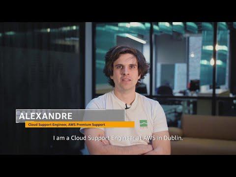 Meet Alexandre, AWS Premium Support, Dublin