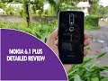 Nokia 6.1 Plus Detailed Review- Pros and Cons