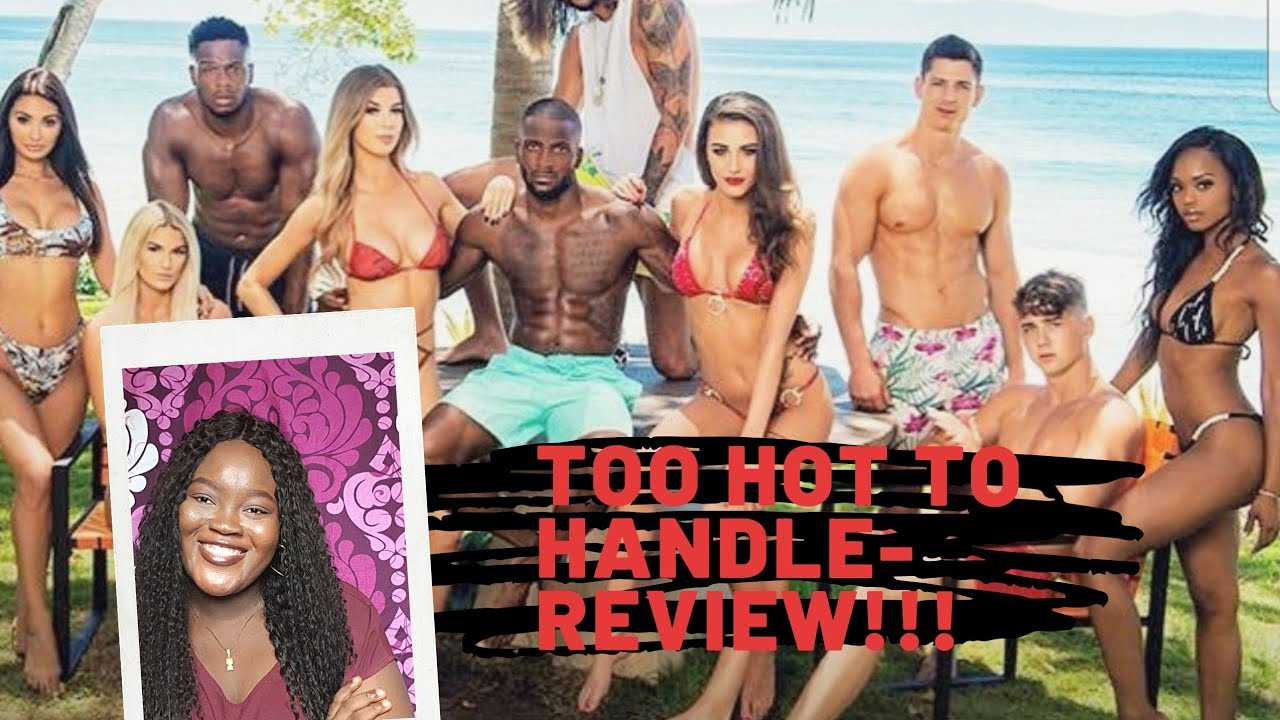 Too hot to handle – A Netflix Series Review