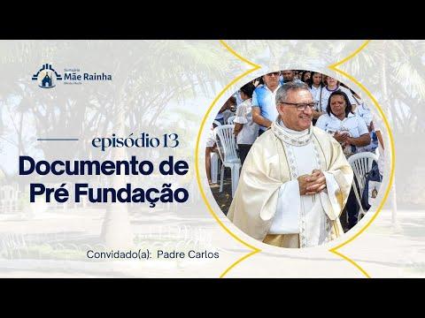 Videocast - No coração da Mãe - Episódio 13 - Documento de Pré Fundação- Pe Carlos - 15/10/21