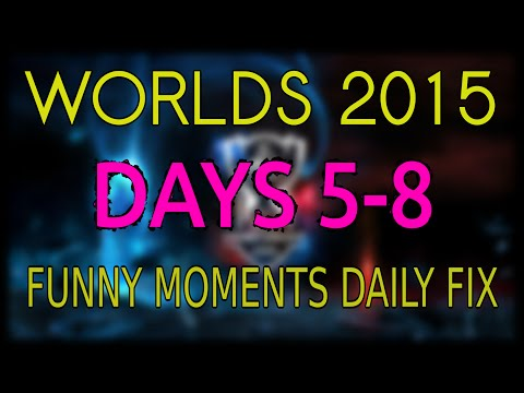 [Spoiler] Worlds 2015 Days 5-8 Funny Moments | nightslut3