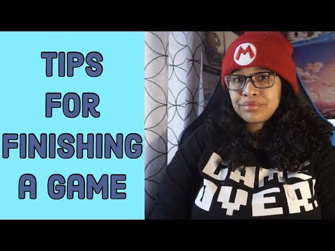 Tips For ACTUALLY Finishing Your Games