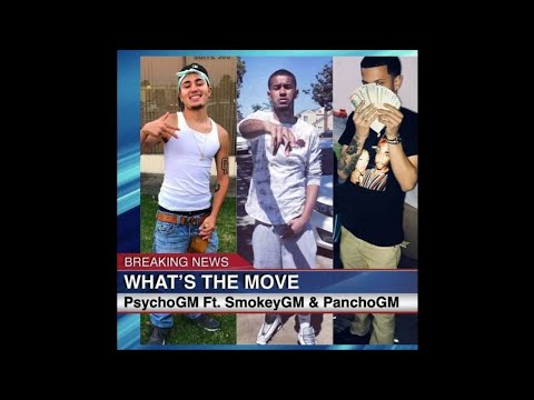 "PsychoGM ""What's The Move"" (feat. SmokeyGM & PanchoGM)"