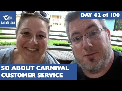 So About Carnival Cruise Line Customer Service - Day 42