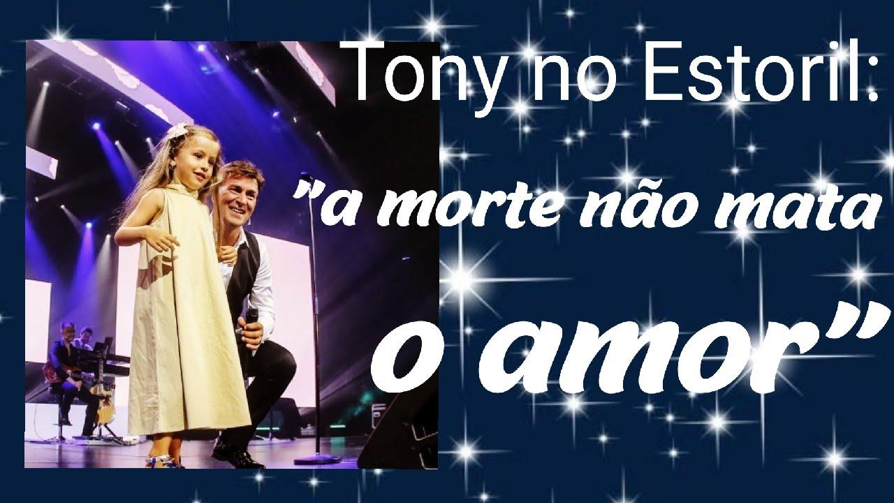 """Tony Carreira no Estoril: """"a vida deu-me o melhor e o pior; a morte NÃO DESTRÓI o amor"""""""