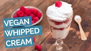 Easy Vegan Whipped Cream Recipe