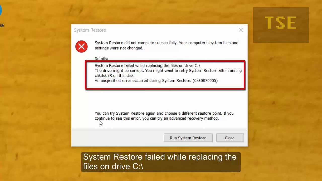 System Restore failed while replacing the files on drive C  An unspecified  error 0x80070005 occurred