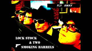 fly-away-pv-by-lock-stock-amp-two-smoking-barrels