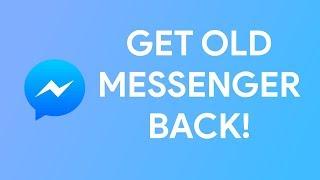 How To Get Old Messenger Update BACK!! (Get The Old Messenger BACK)