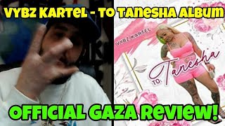 Gambar cover Vybz Kartel - To Tanesha Album (Official Gaza Review!) FREE WORLD BOSS!
