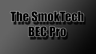 The SmokTech BEC Pro - How-to and Feature Overview
