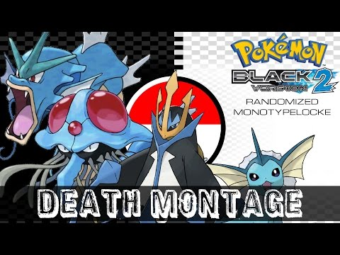 [DEATH MONTAGE] POKEMON BLACK 2 RANDOMIZED MONOTYPELOCKE