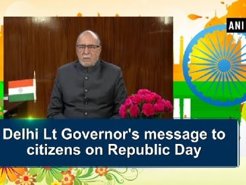 Delhi Lt. Governor's message to citizens on Republic Day