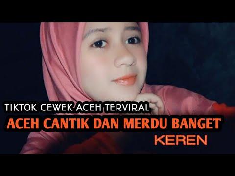 Aceh Cantik U0026 Merdu Banget    Tiktok Cewek Aceh Cantik Viral #2