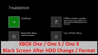 XBOX One / One S / One X - Black Screen After HDD Change / Format