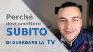 Perché smettere di guardare la televisione, perché ho smesso e come fare | Emanuele Caruso