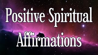 Positive Spiritual Affirmations to Support Your Spiritual Grow…