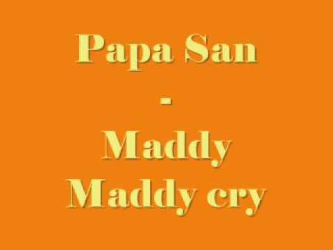 Papa San - Maddy maddy cry