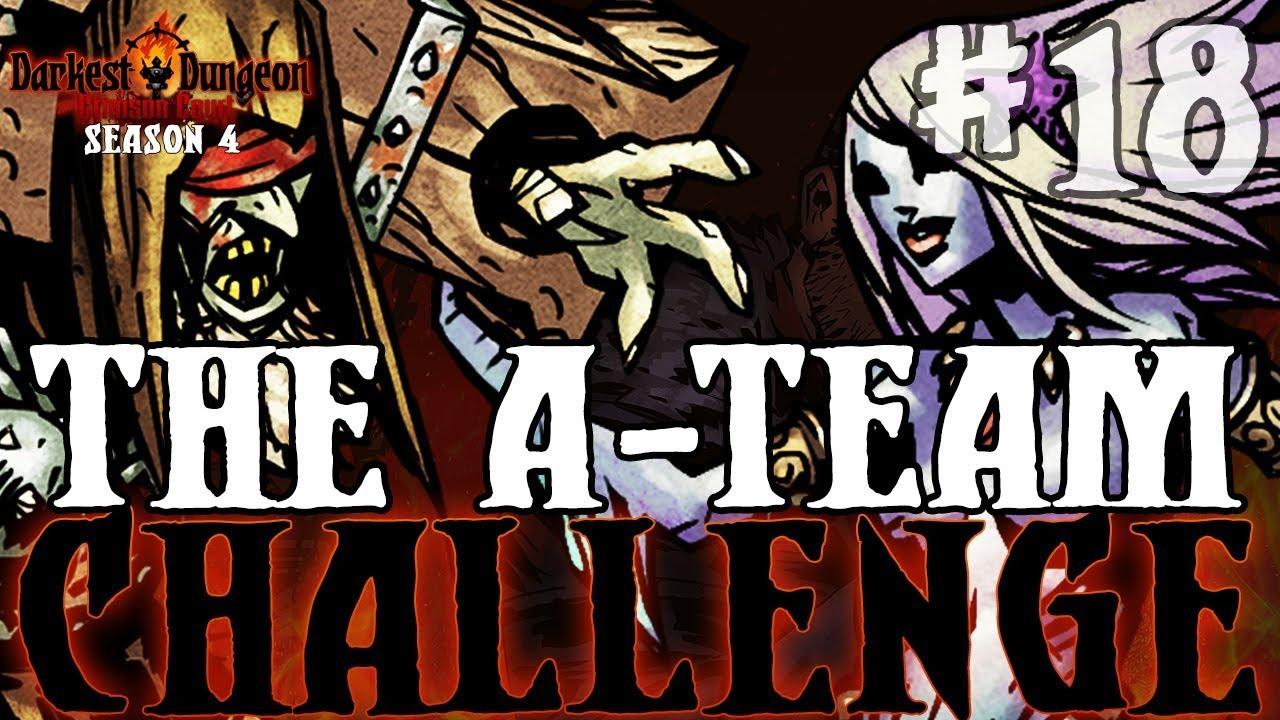 Darkest Dungeon Season 4 - The A-Team Challenge - Episode 18
