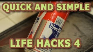 Quick and Simple Life Hacks  Part 4