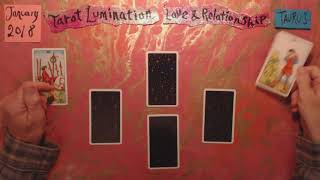 TAURUS / LOVE & RELATIONSHIP - January 2018 ~ Tarot Lumination