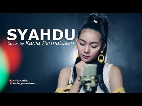 Syahdu  - Cover By Kania