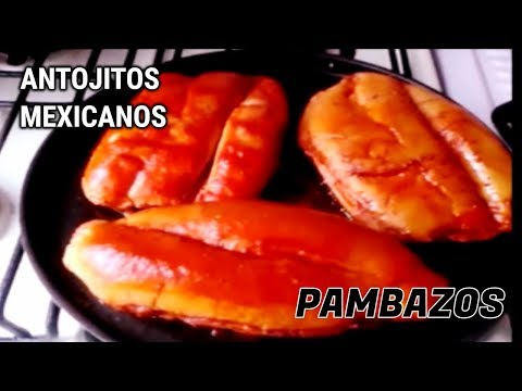 ANTOJITOS MEXICANOS /PAMBAZOS/LAS RECETAS DE LUPITA