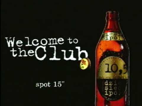 kampania reklamowa piwa 10 5 welcome to the club 1995 youtube. Black Bedroom Furniture Sets. Home Design Ideas