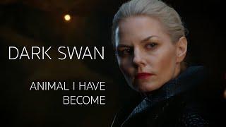 Dark Swan - Animal I Have Become (Swan Queen)