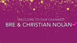 Bre & Christian vlogs!