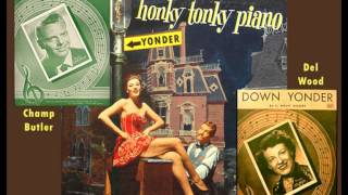 CHAMP BUTLER (Vocal) + DEL WOOD (Honky-Tonk Piano) - Down Yonder (1951)