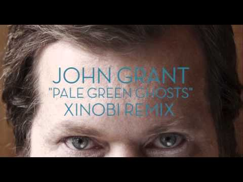 John Grant - Pale Green Ghosts (Xinobi Remix)