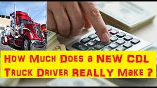 How Much Does a New CDL Truck Driver Make Weekly or Monthly