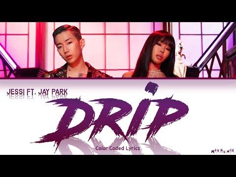 Jessi (제시) - 'Drip Feat. 박재범 (Jay Park)' Lyrics 「Color Coded Eng|가사」