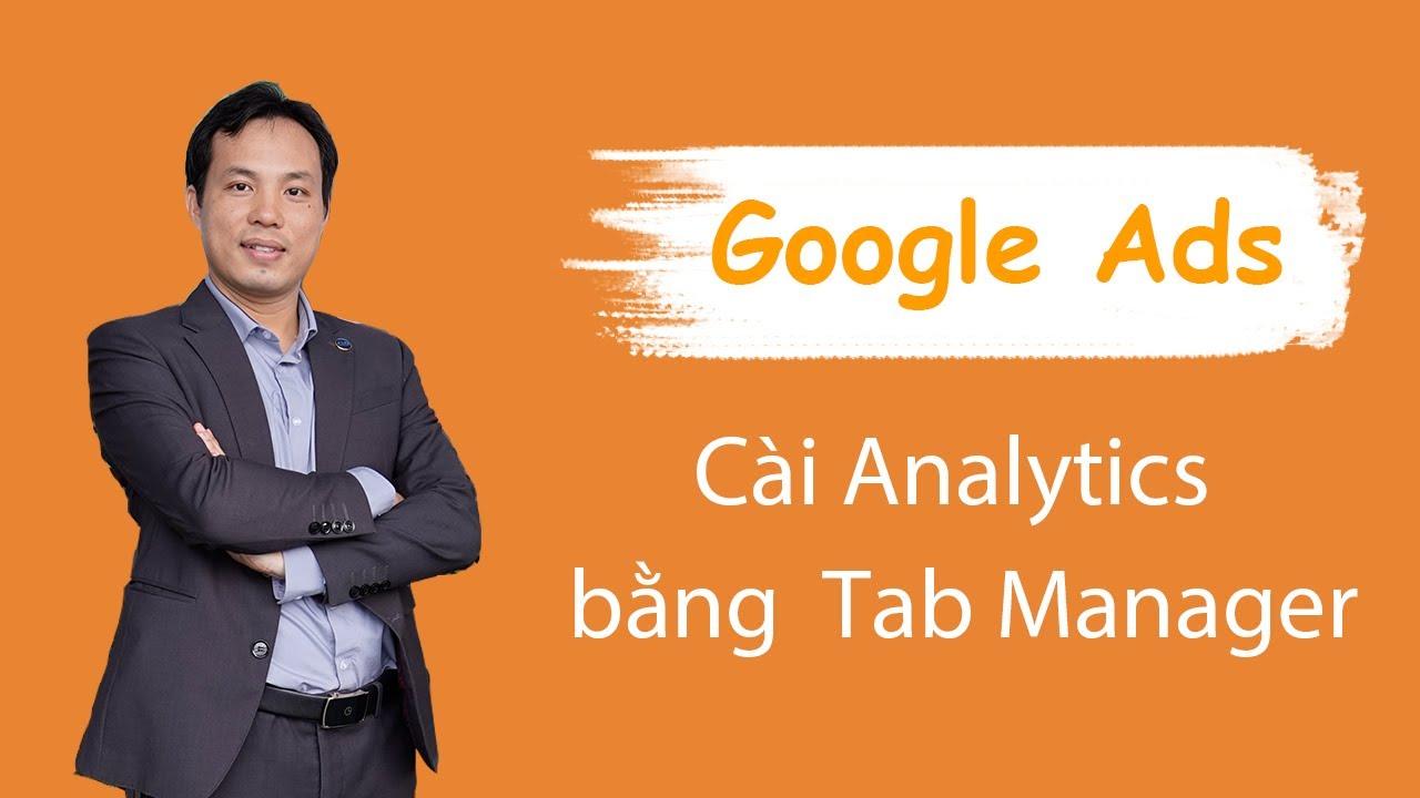 Hướng dẫn cách cài Google analytics bằng Google tag manager