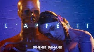 Bonnie Banane - L' APPETIT ( Official Video )