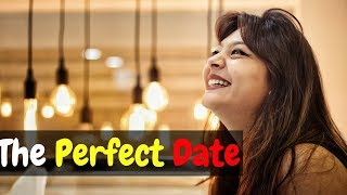The Perfect Date- Funny| How To Impress Girl - CYappa Videos